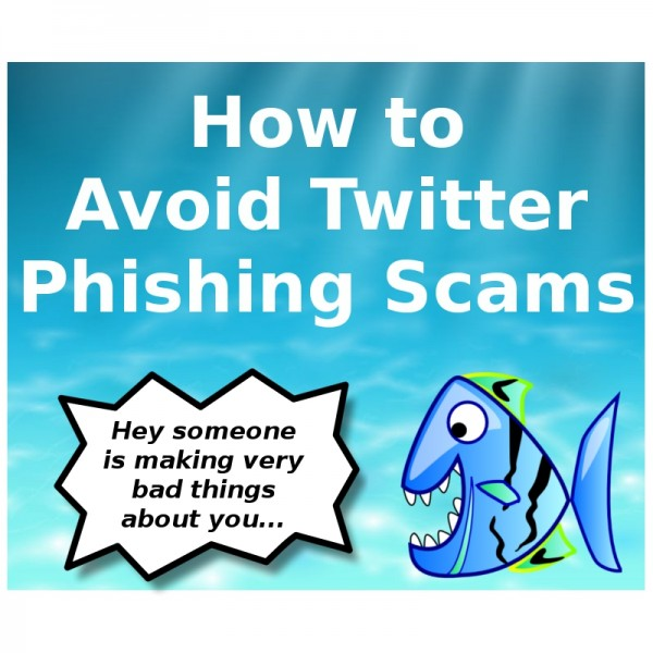 twitter phishing scams, hey someone is saying, bad things about you